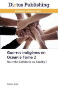 Guerres Indigenes En Oceanie Tome 2  [FRE]