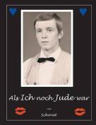 ALS Ich Noch Jude War [GER]