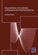 Argumentieren Mit Multiplen Und Dynamischen Reprasentationen [GER]