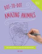 Dot to Dot: Amazing Animals