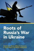 Roots of Russia's War in Ukraine