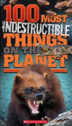 100 Most Indestructible Things on the Planet