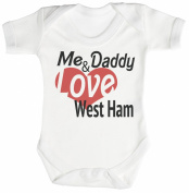 TRS - Me & Daddy Love West Ham Baby Bodysuit / Babygrow 100% Cotton