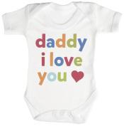 Daddy, I Love You Baby Bodysuit / Babygrow 100% Cotton