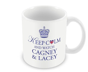 Keep Calm Mug - and Watch Cagney & Lacey