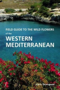 Field Guide to the Wild Flowers of the Western Mediterranean