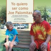 Yo Quiero Ser Como Joe Palomitas [Spanish]