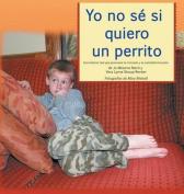 Yo No Se Si Quiero Un Perrito [Spanish]