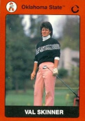 Autograph Warehouse 91703 Val Skinner Golf Card Oklahoma State 1990 Collegiate Collection No . 79