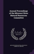 Annual Proceedings of the Missouri River Natural Resources Committee
