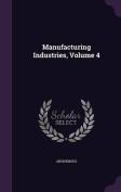 Manufacturing Industries, Volume 4
