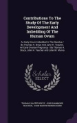 Contributions to the Study of the Early Development and Imbedding of the Human Ovum