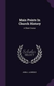 Main Points in Church History