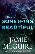 Something Beautiful: A Novella