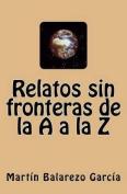 Relatos Sin Fronteras de La A A La Z [Spanish]