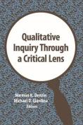 Qualitative Inquiry Through a Critical Lens