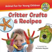 Critter Crafts & Recipes (Ranger Rick