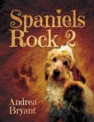 Spaniels Rock: Book 2