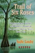 Trail of Six Roses