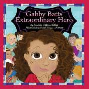 Gabby Batts Extraordinary Hero