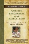 Curious Encounters of the Human Kind - Myanmar (Burma)