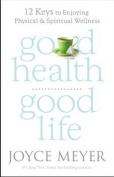 FaithWords-Hachette Book Group 120470 Good Health Good Life