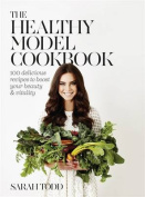 The Healthy Model Cookbook,