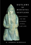 Outlaws of Medieval Scotland