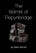 The Islamist of Pepynbridge