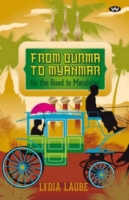 From Burma to Myanmar: On the road to Mandalay
