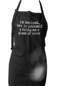 """Embroidered Apron """"I'm Retired, Get It Yourself and Bring Me a Glass of Wine"""""""