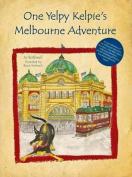 One Yelpy Kelpie's Melbourne Adventure