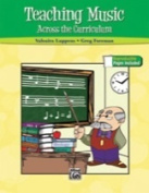 Alfred 00-37478 TEACHING MUSIC ACROSS CURRICULUM