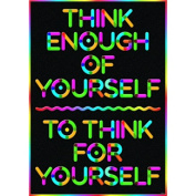Think Enough Of Yourself