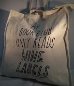 My Book Club Only Read Wine Labels - Heavy Duty Canvas Tote Bag