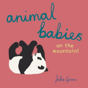 Animal Babies on the mountain! (Animal Babies) [Board book]