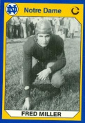 Autograph Warehouse 91311 Fred Miller Football Card Notre Dame 1990 Collegiate Collection No. 120