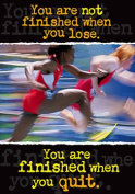 TREND ENTERPRISES INC. T-A67138 POSTER YOU ARE NOT FINISHED WHEN
