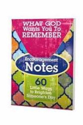 Encouragement Notes-What God Wants You To Remember - 60 Pages