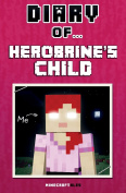 Diary of Herobrine's Child [An Unofficial Minecraft Book]