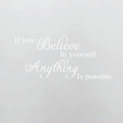 Believe in Yourself Anything Is Possible Vinyl Wall Decal Art Saying Home Decor Sticker #1244 (70cm Wide X 30cm High)