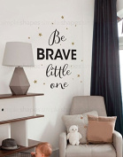 Be Brave Little One Quote Lettering Wall Decal - by Simple Shapes ®