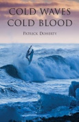 Cold Waves, Cold Blood