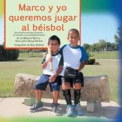 Marco y Yo Queremos Jugar Al Beisbol [Spanish]