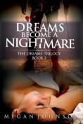 Dreams Become a Nightmare