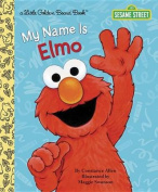 My Name is Elmo (Little Golden Book) [Board book]