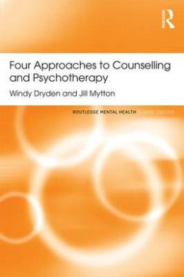 Four Approaches to Counselling and Psychotherapy (Routledge Mental Health Classic Editions)