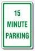 Olympia Sports SA250P 30cm . x 46cm . Sign - 15 Minute Parking - Reflective