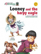 Looney and the Harpy Eagle