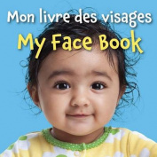 My Face Book (French/English) [Board Book] [FRE]